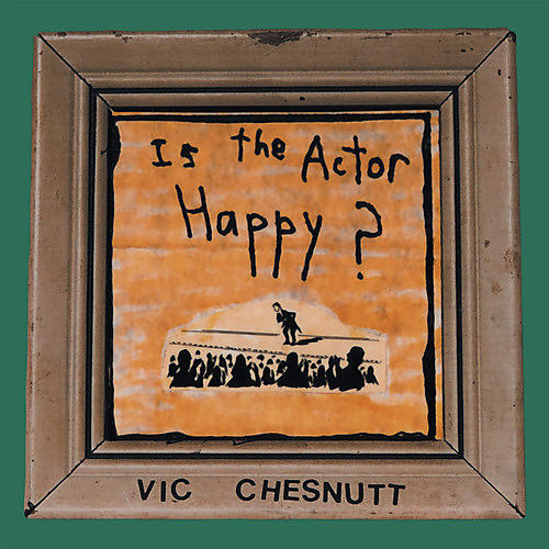 Alliance Vic Chesnutt - Is The Actor Happy? thumbnail