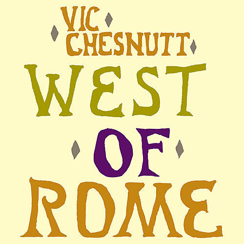 Alliance Vic Chesnutt - West Of Rome thumbnail