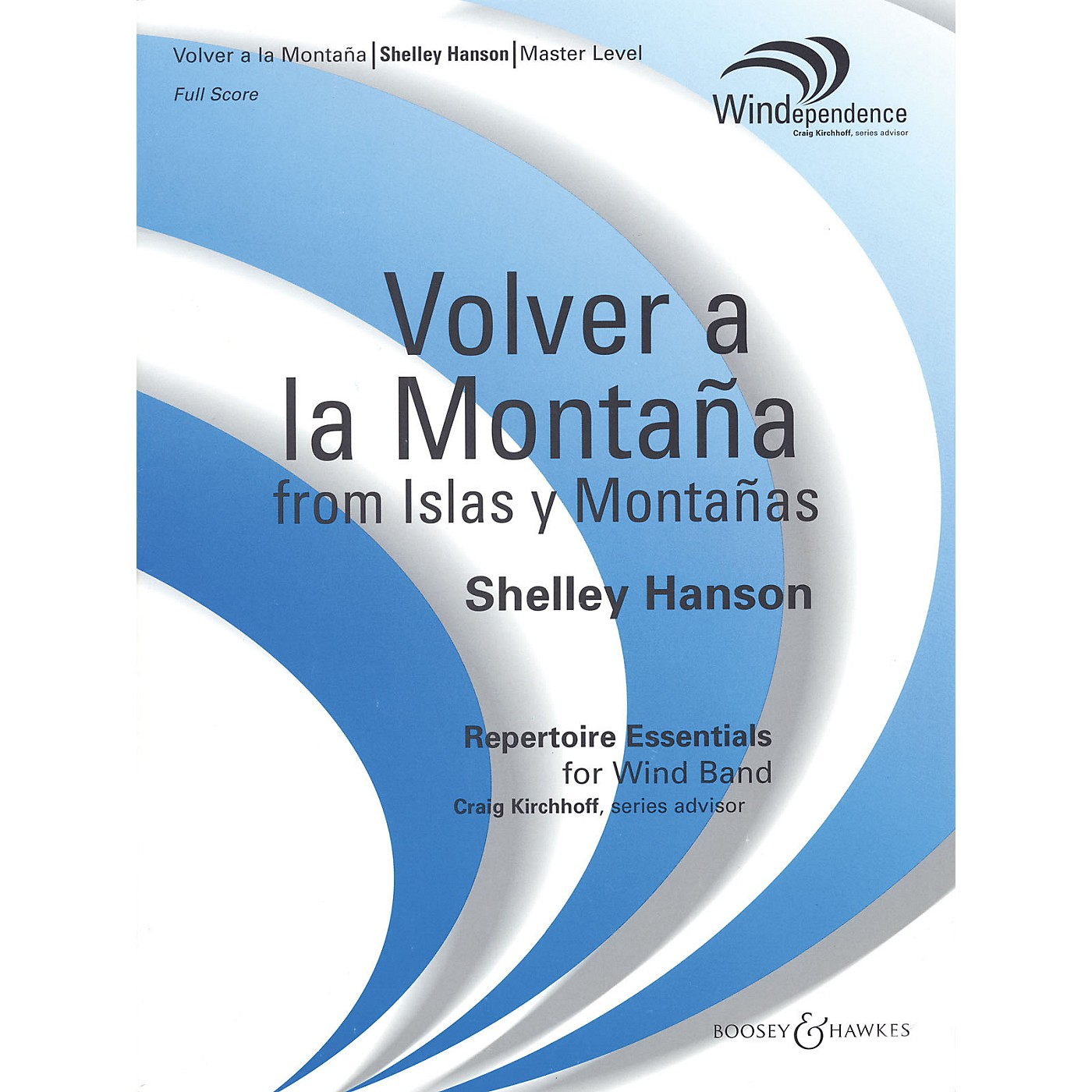 Boosey and Hawkes Volver a la Montaña (from Islas y Montañas) Concert Band Level 4 Composed by Shelley Hanson thumbnail