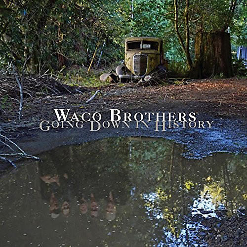 Alliance Waco Brothers - Going Down in History thumbnail