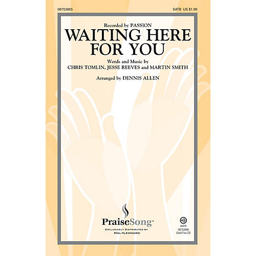 PraiseSong Waiting Here for You CHOIRTRAX CD by Passion Arranged by Dennis Allen thumbnail