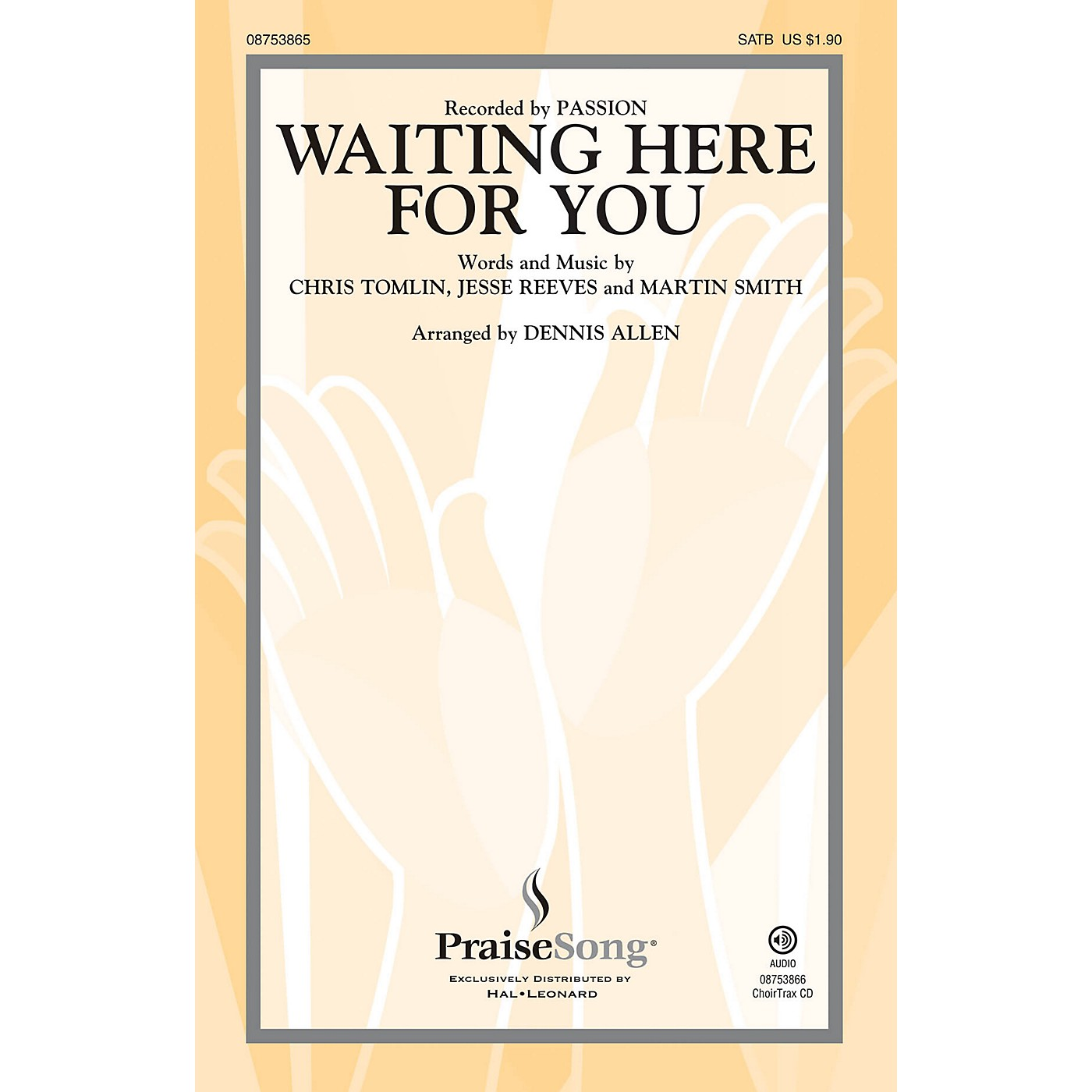 PraiseSong Waiting Here for You SATB by Passion arranged by Dennis Allen thumbnail
