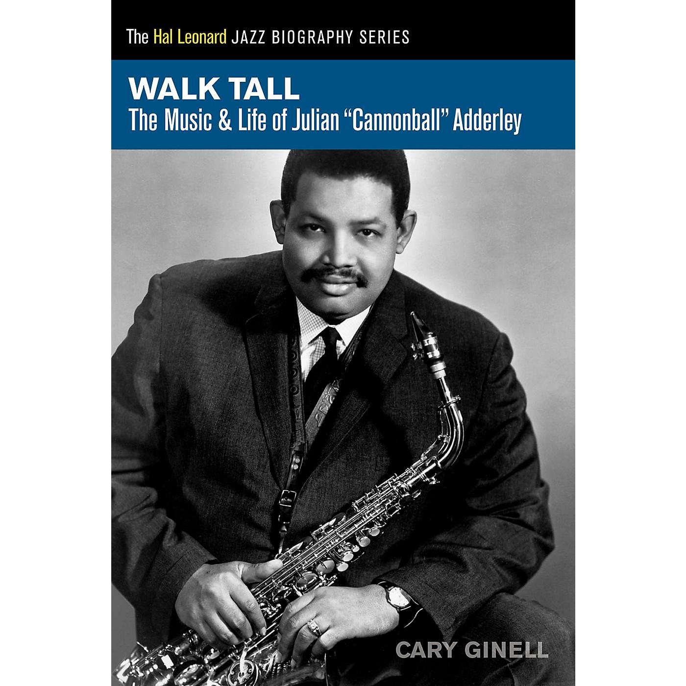 Hal Leonard Walk Tall - The Music & Life of Julian Cannonball Adderley thumbnail