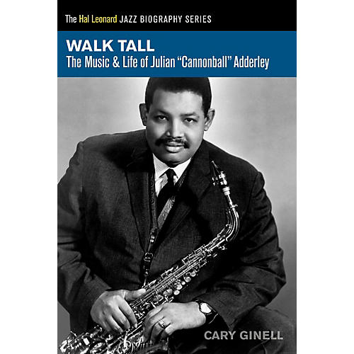 Hal Leonard Walk Tall - The Music & Life of Julian Cannonball Adderley thumbnail