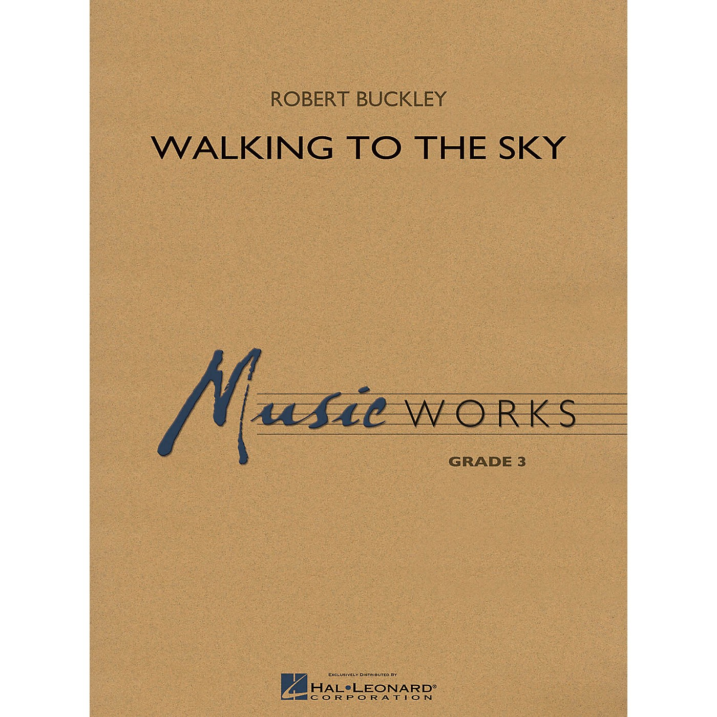 Hal Leonard Walking to the Sky Concert Band Level 3 Composed by Robert Buckley thumbnail