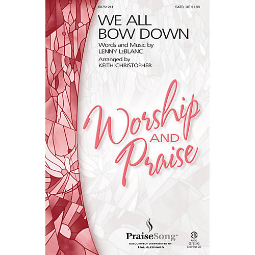 PraiseSong We All Bow Down SATB by Lenny LeBlanc arranged by Keith Christopher thumbnail