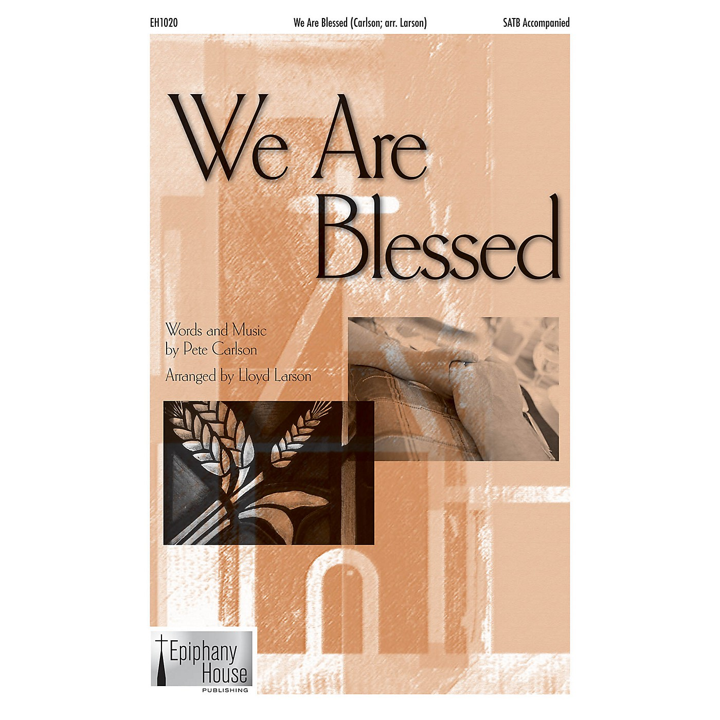 Epiphany House Publishing We Are Blessed SATB arranged by Lloyd Larson thumbnail