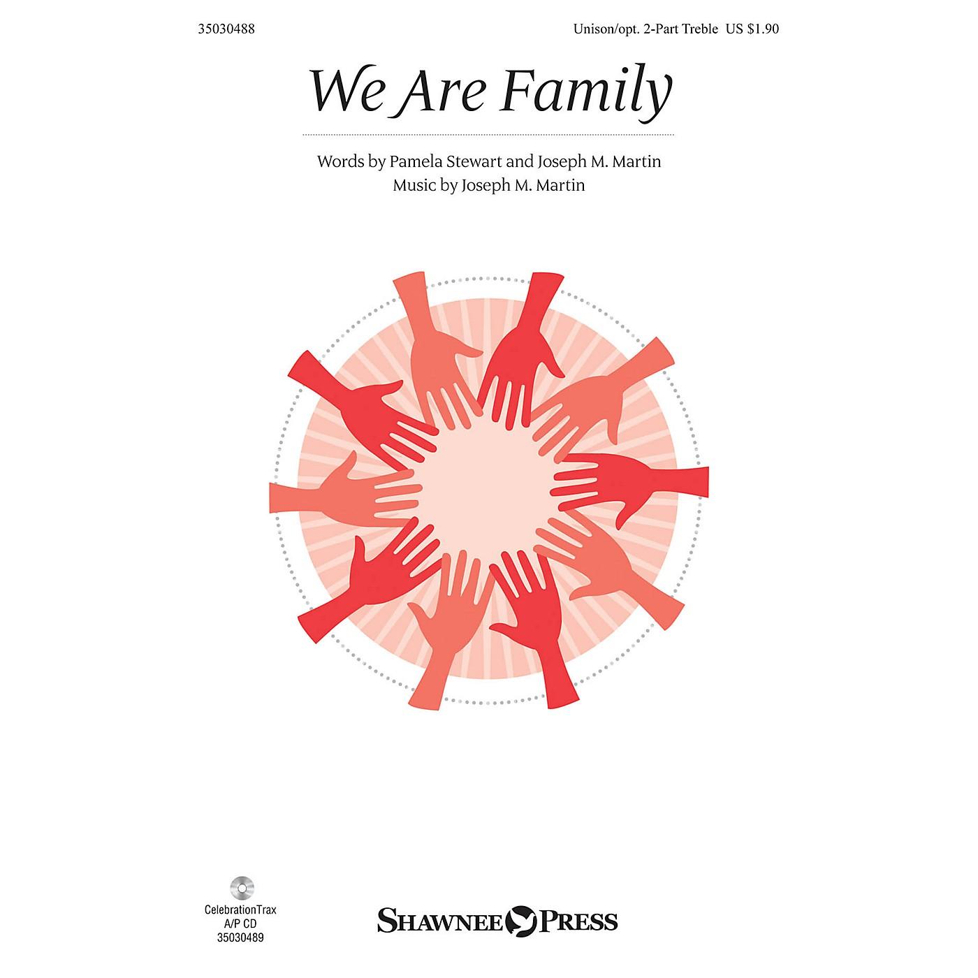 Shawnee Press We Are Family Unison/2-Part Treble composed by Joseph M. Martin thumbnail