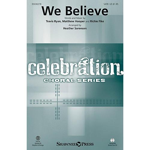 Shawnee Press We Believe SATB by Newsboys arranged by Heather Sorenson thumbnail