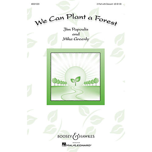 Boosey and Hawkes We Can Plant a Forest (Sounds of a Better World) 2PT/DESCANT composed by Jim Papoulis thumbnail