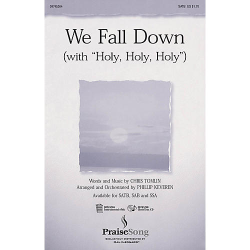 PraiseSong We Fall Down (with Holy, Holy, Holy) SATB arranged by Phillip Keveren thumbnail