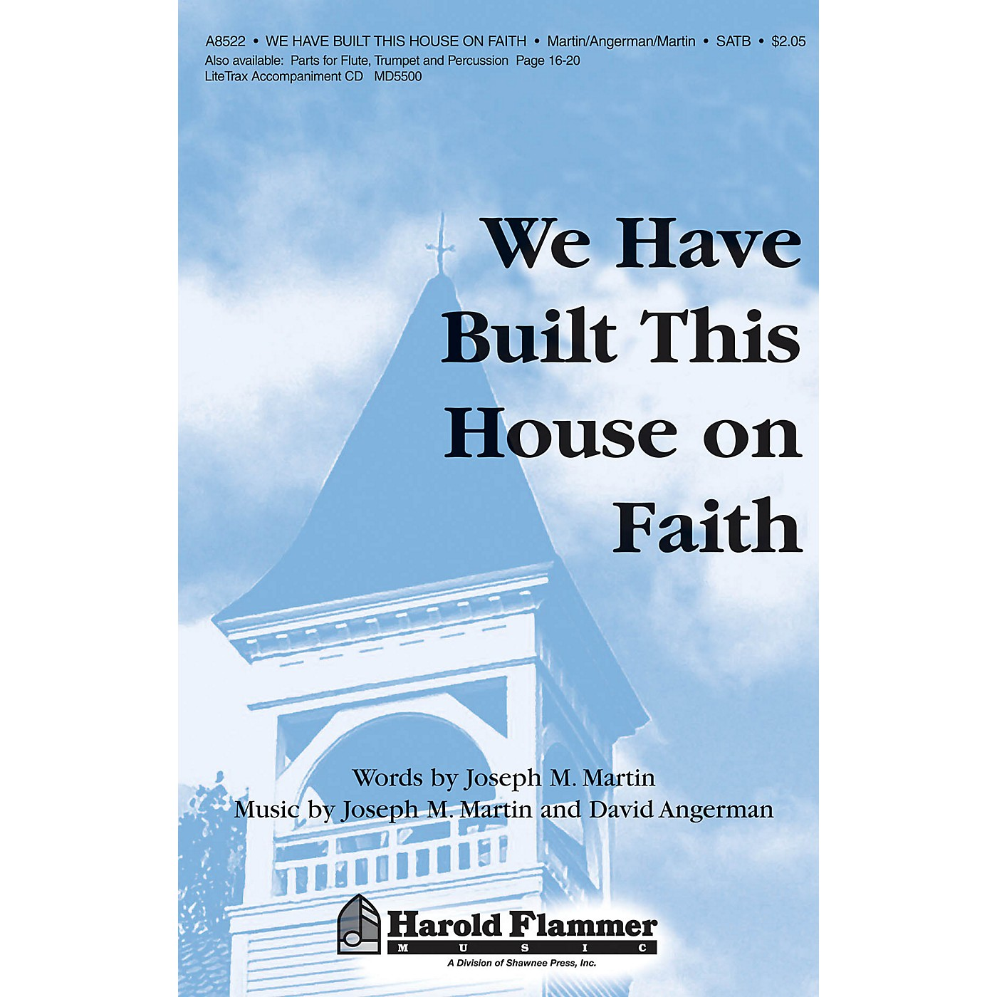 Shawnee Press We Have Built This House on Faith SATB composed by Joseph M. Martin thumbnail