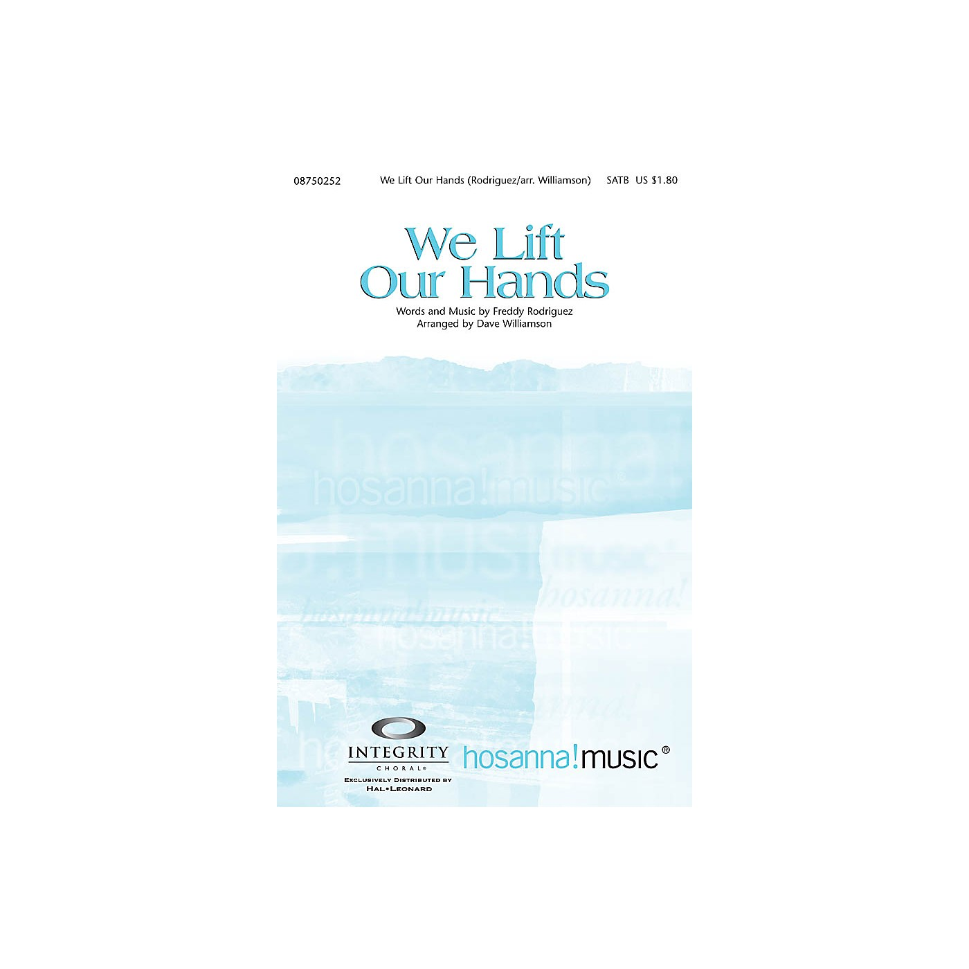 Integrity Choral We Lift Our Hands SATB Arranged by Dave Williamson thumbnail