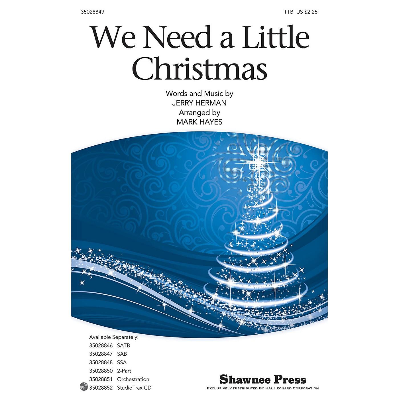 Shawnee Press We Need a Little Christmas TTB arranged by Mark Hayes thumbnail