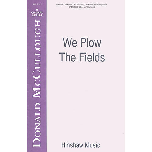 Hinshaw Music We Plow the Fields SATB composed by Donald McCullough thumbnail