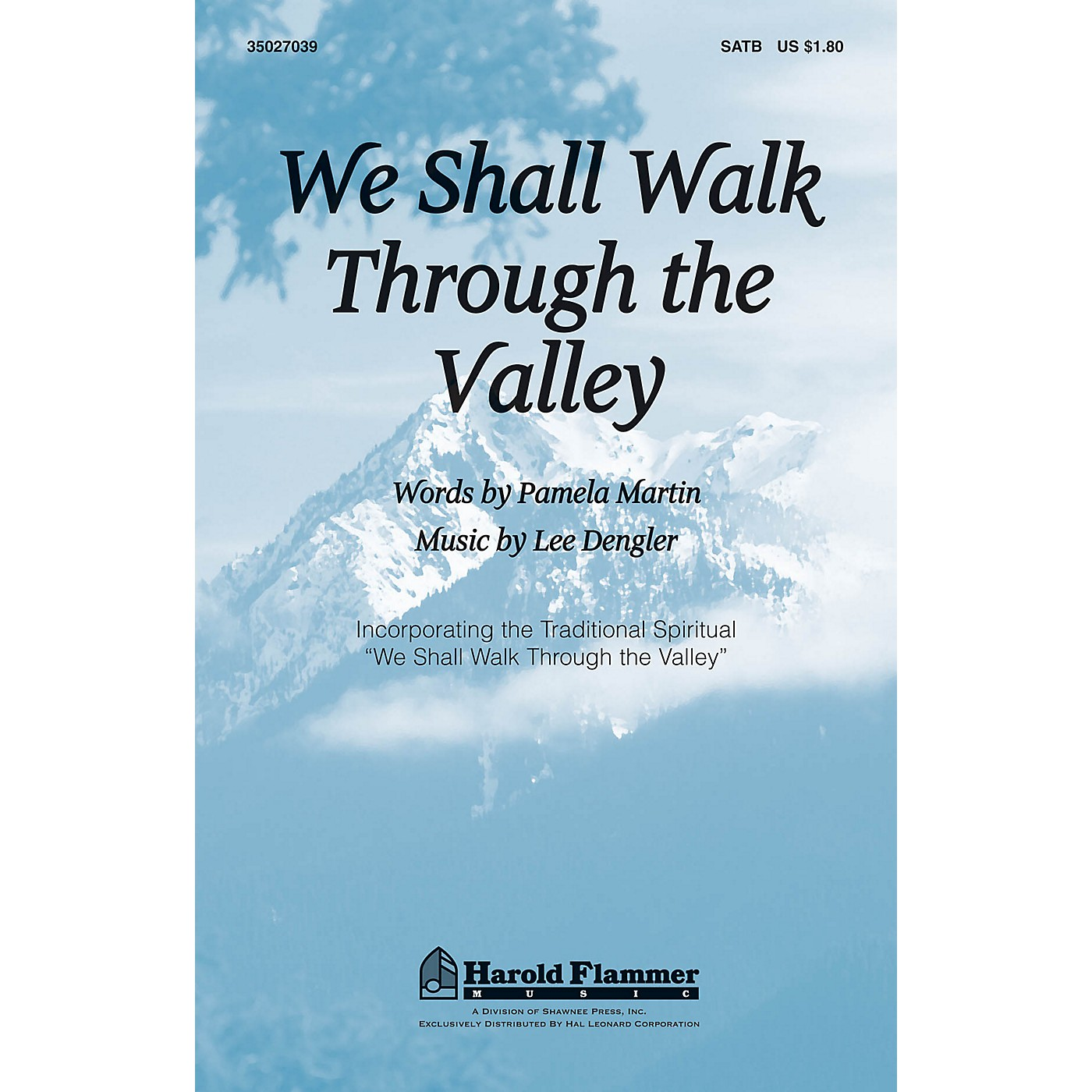 Shawnee Press We Shall Walk Through the Valley SATB composed by Lee Dengler thumbnail