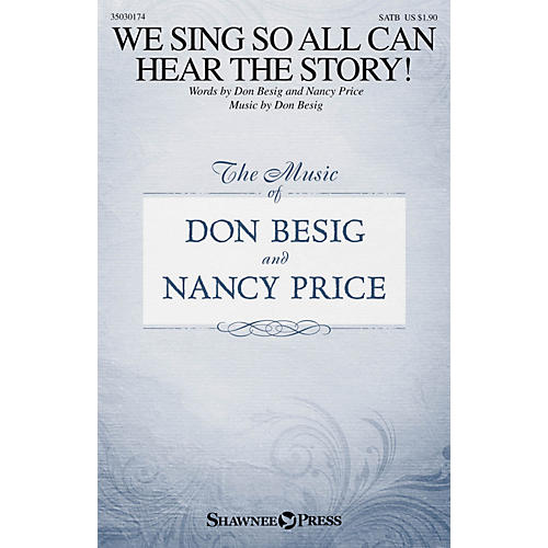Shawnee Press We Sing So All Can Hear the Story! SATB composed by Don Besig thumbnail