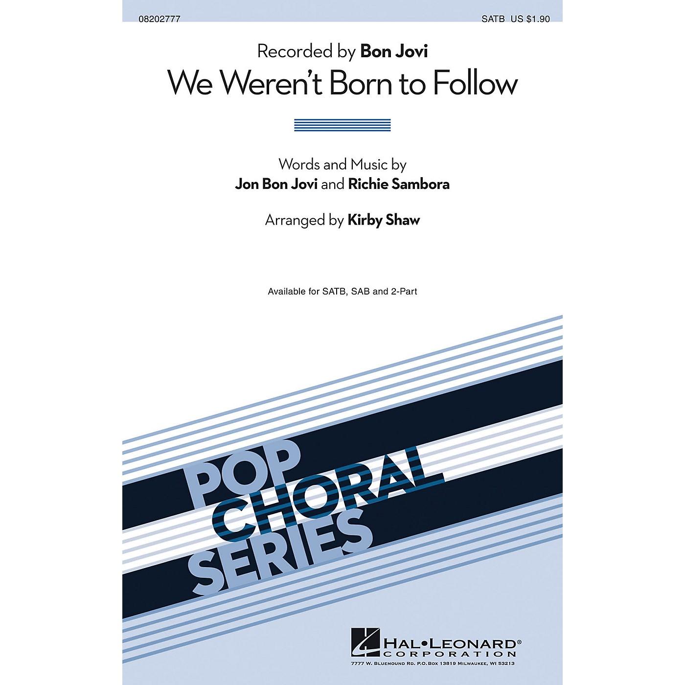 Hal Leonard We Weren't Born to Follow SATB by Bon Jovi arranged by Kirby Shaw thumbnail