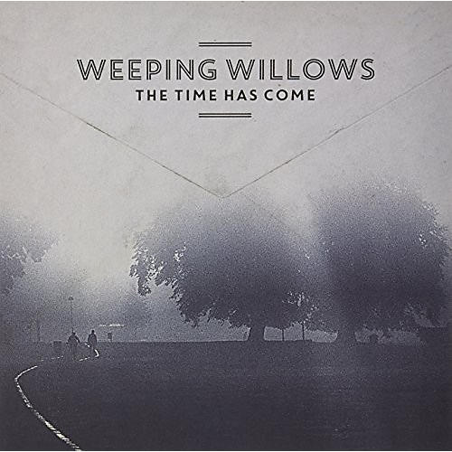 Alliance Weeping Willows - The Time Has Come thumbnail