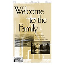 Epiphany House Publishing Welcome to the Family SATB arranged by John Helgen