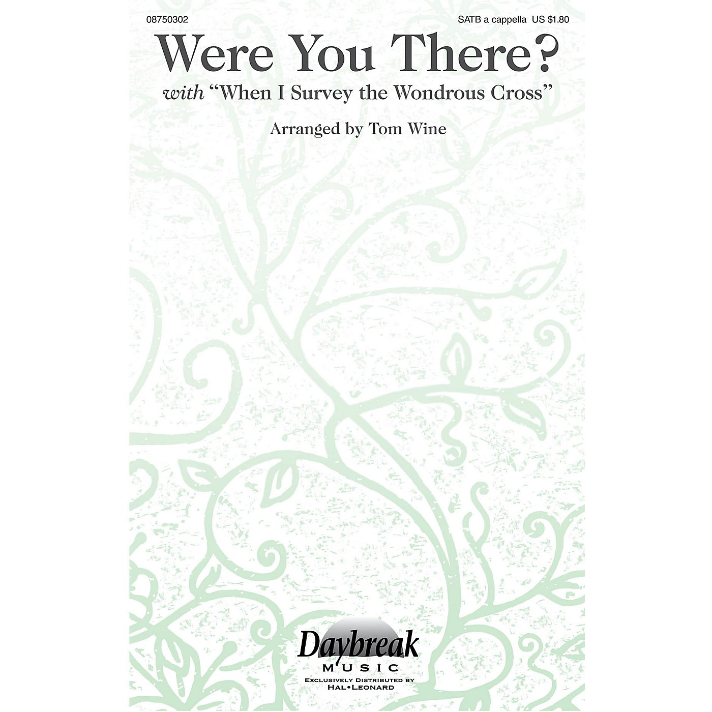 Daybreak Music Were You There? (with When I Survey the Wondrous Cross) SATB a cappella arranged by Tom Wine thumbnail