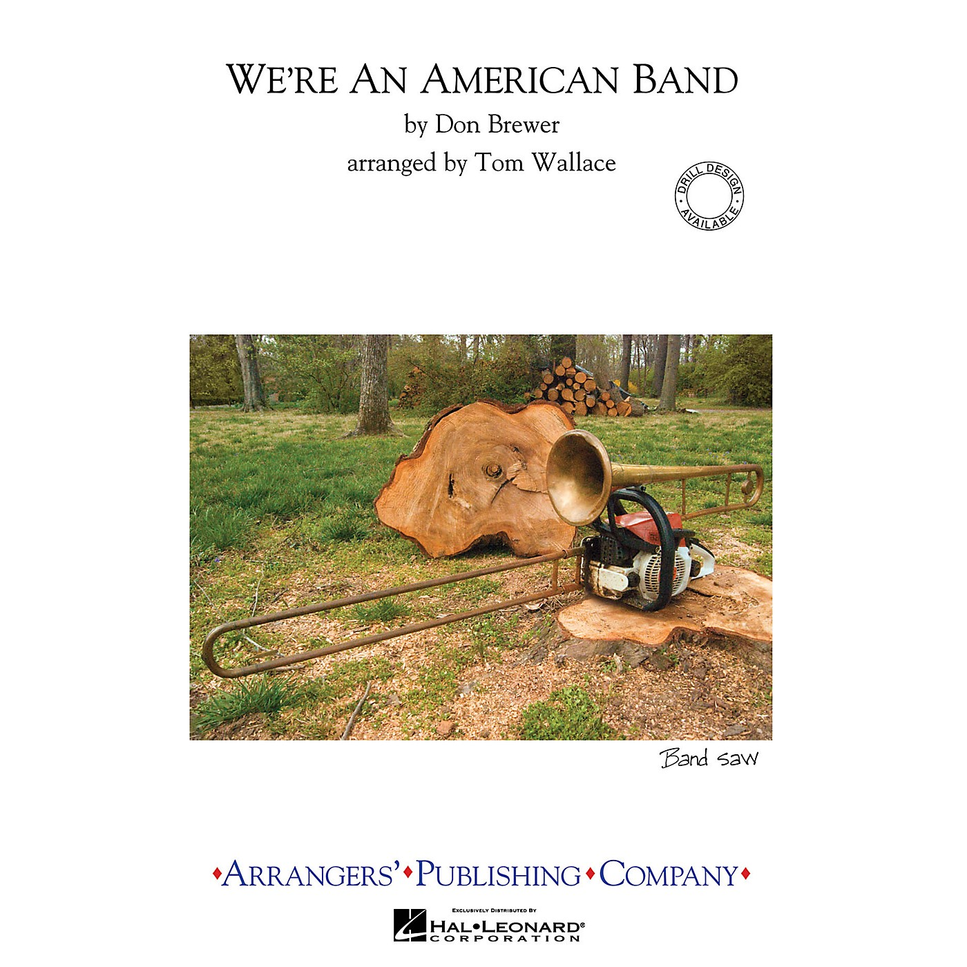 Arrangers We're an American Band Marching Band Level 3 Arranged by Tom Wallace thumbnail