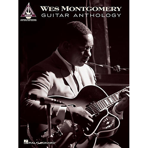 Hal Leonard Wes Montgomery Guitar Anthology Guitar Tablature Songbook thumbnail