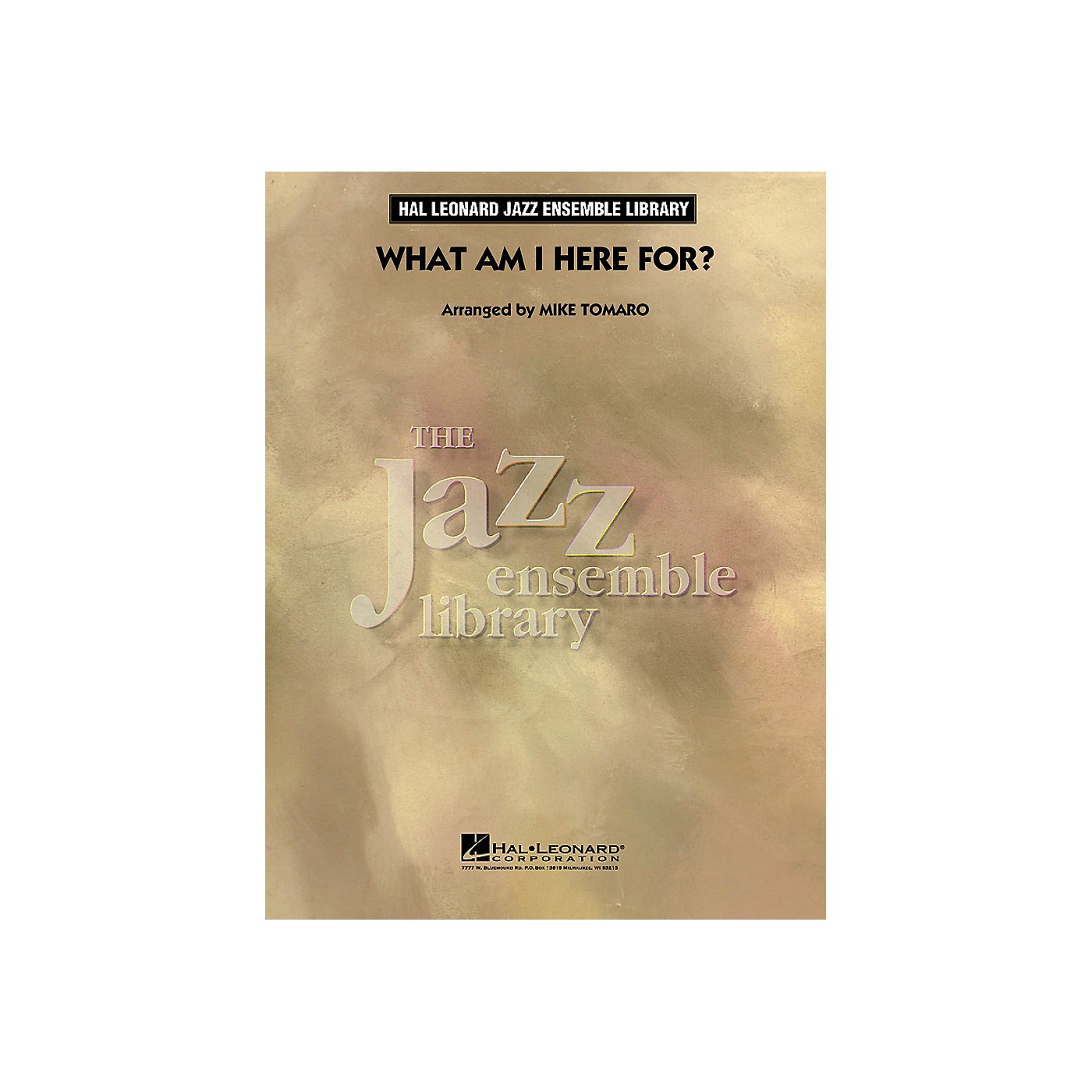 Hal Leonard What Am I Here For? - The Jazz Essemble Library Series Level 4 thumbnail