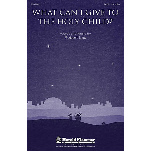 Shawnee Press What Can I Give to the Holy Child? SATB composed by Robert Lau thumbnail