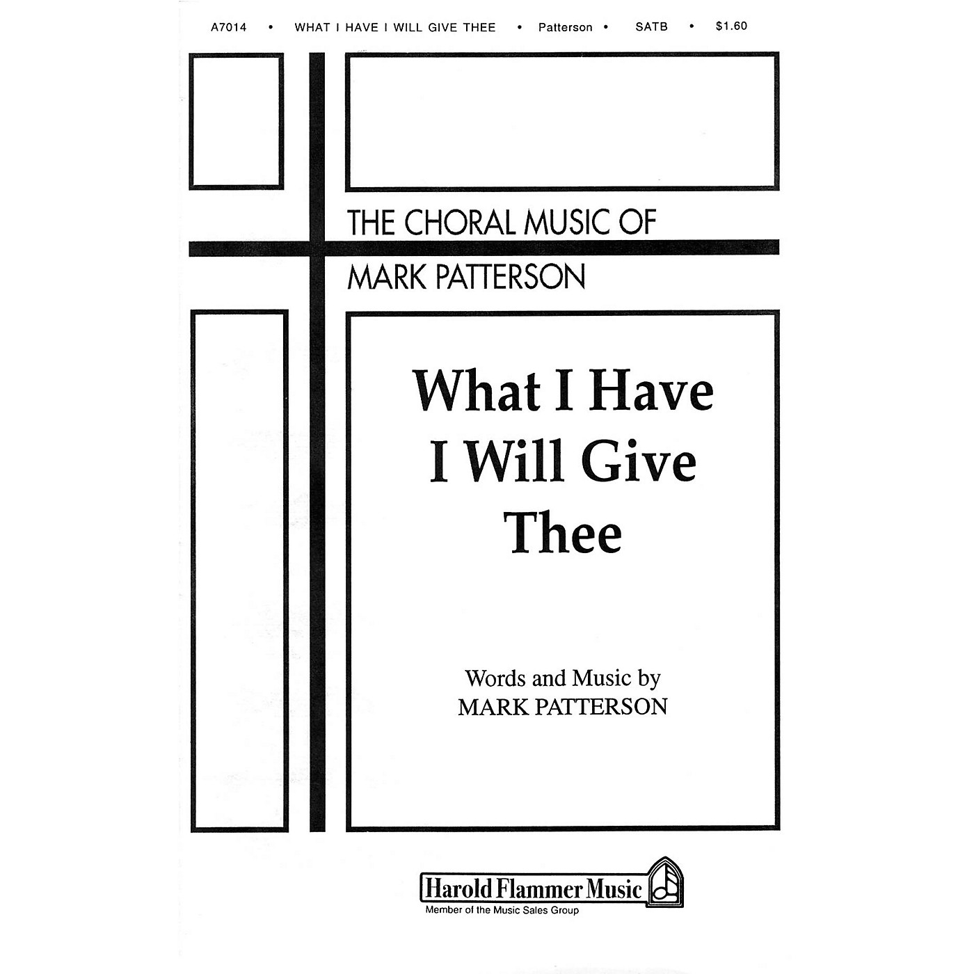 Shawnee Press What I Have I Will Give Thee SATB composed by Mark Patterson thumbnail