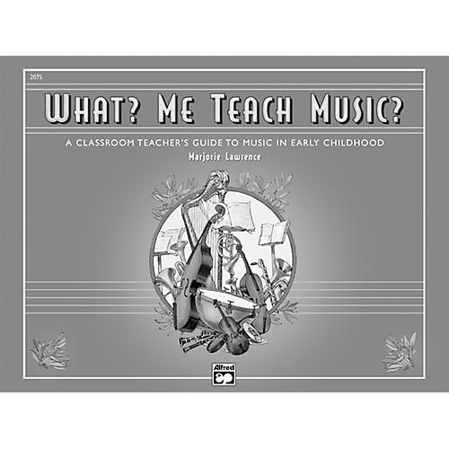 Alfred What? Me Teach Music? Book thumbnail