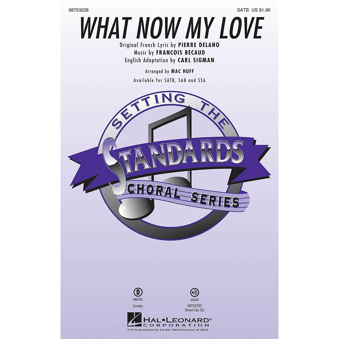 Hal Leonard What Now My Love SATB arranged by Mac Huff thumbnail