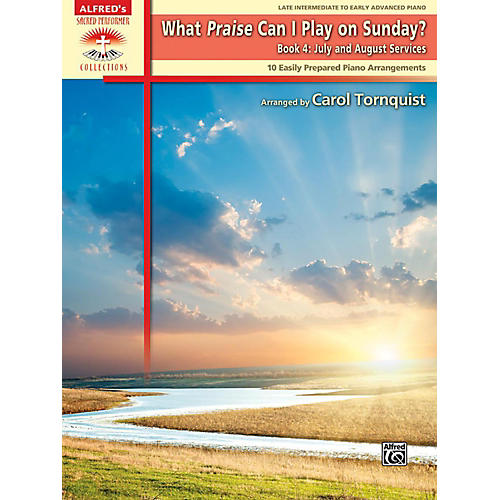 Alfred What Praise Can I Play on Sunday Book 4 July/Aug Services Late Intermediate/Early Advanced Piano thumbnail