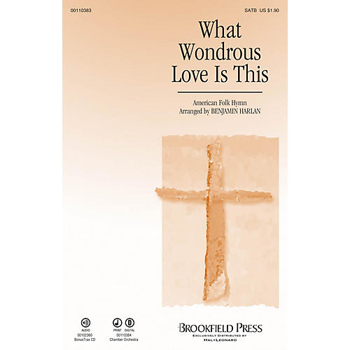 Brookfield What Wondrous Love Is This SATB arranged by Benjamin Harlan thumbnail