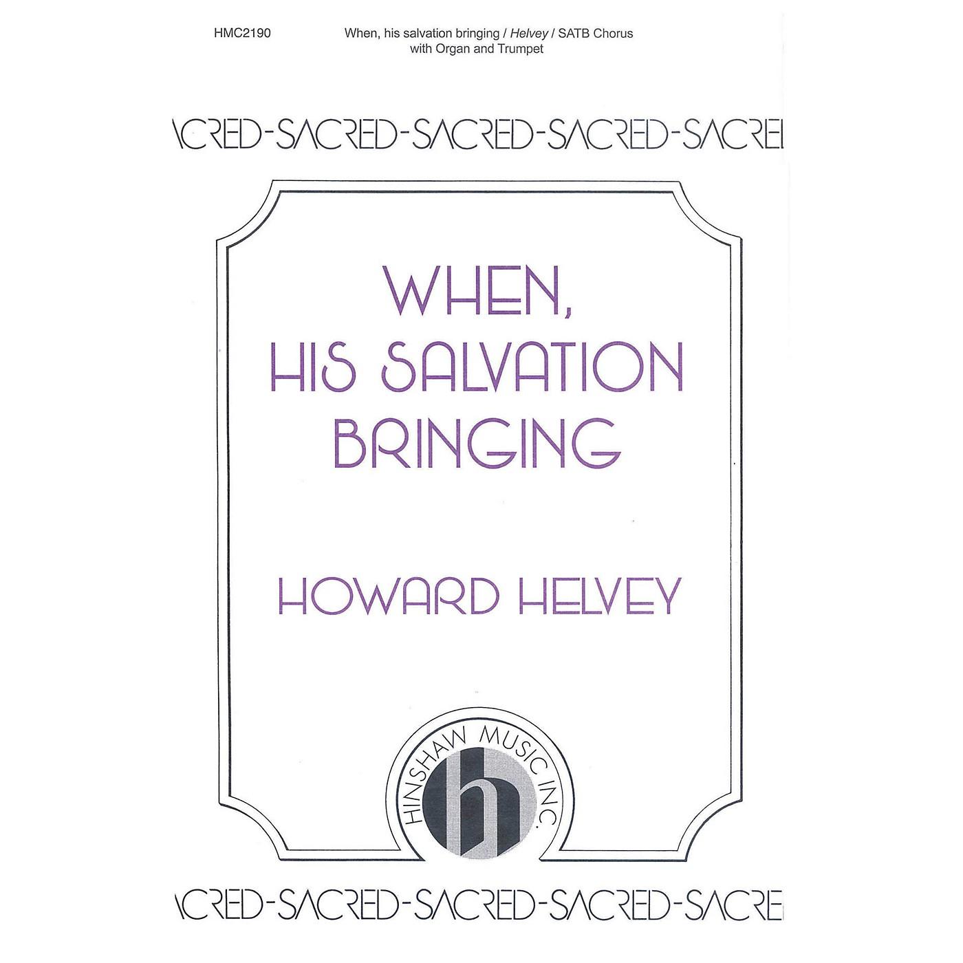 Hinshaw Music When, His Salvation Bringing SATB composed by Howard Helvey thumbnail