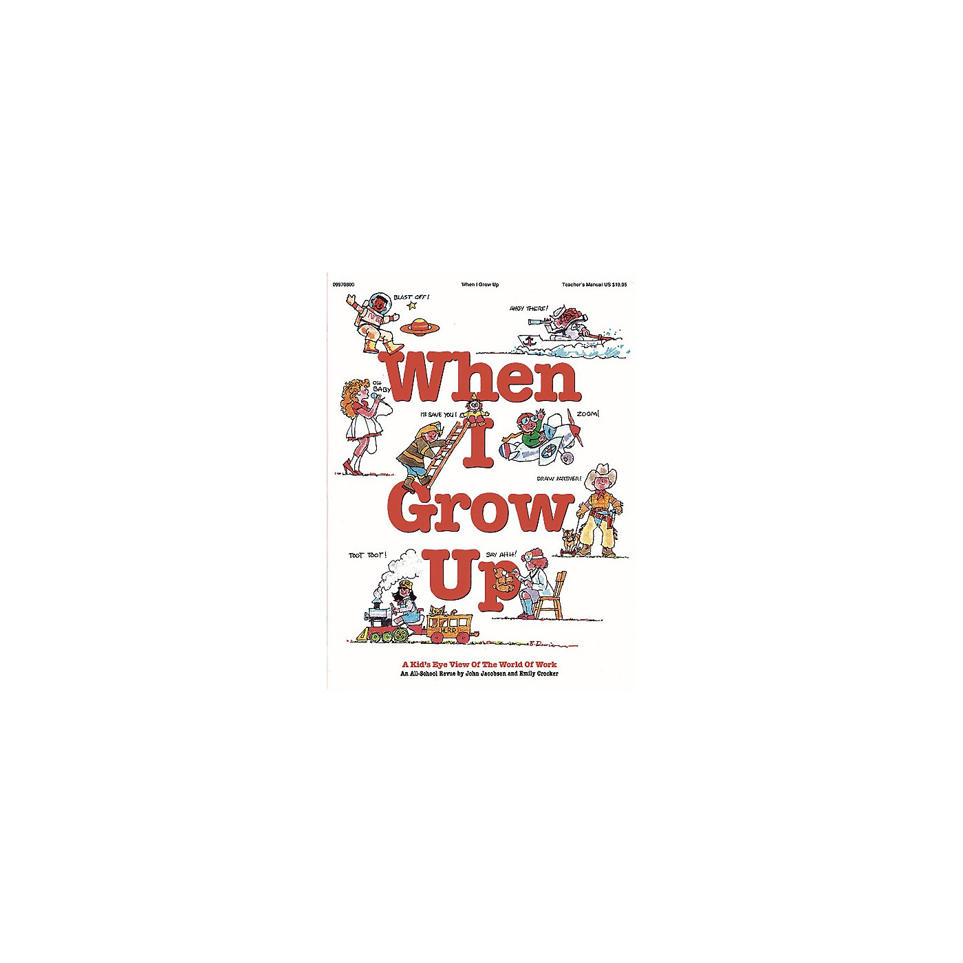 Hal Leonard When I Grow Up (Musical) (A Kid's-Eye View of the World of Work) ShowTrax CD Composed by John Jacobson thumbnail
