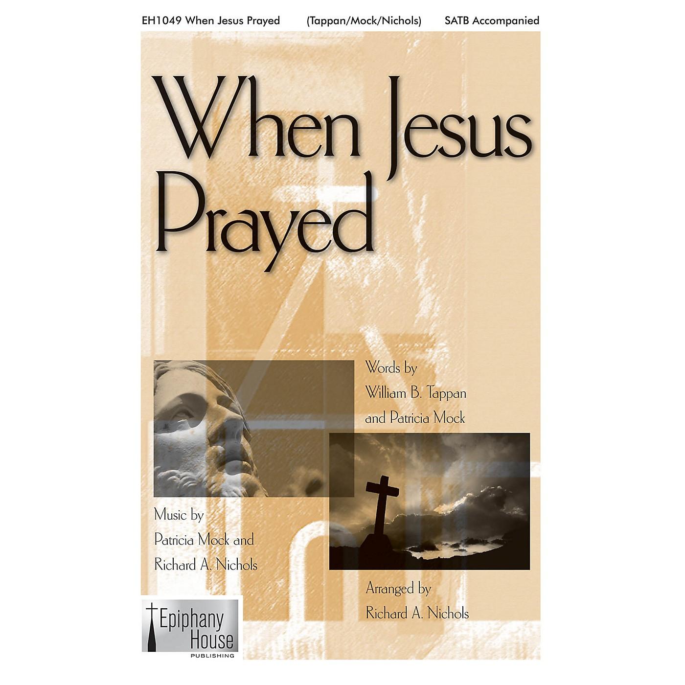 Epiphany House Publishing When Jesus Prayed SATB composed by Patricia Mock thumbnail