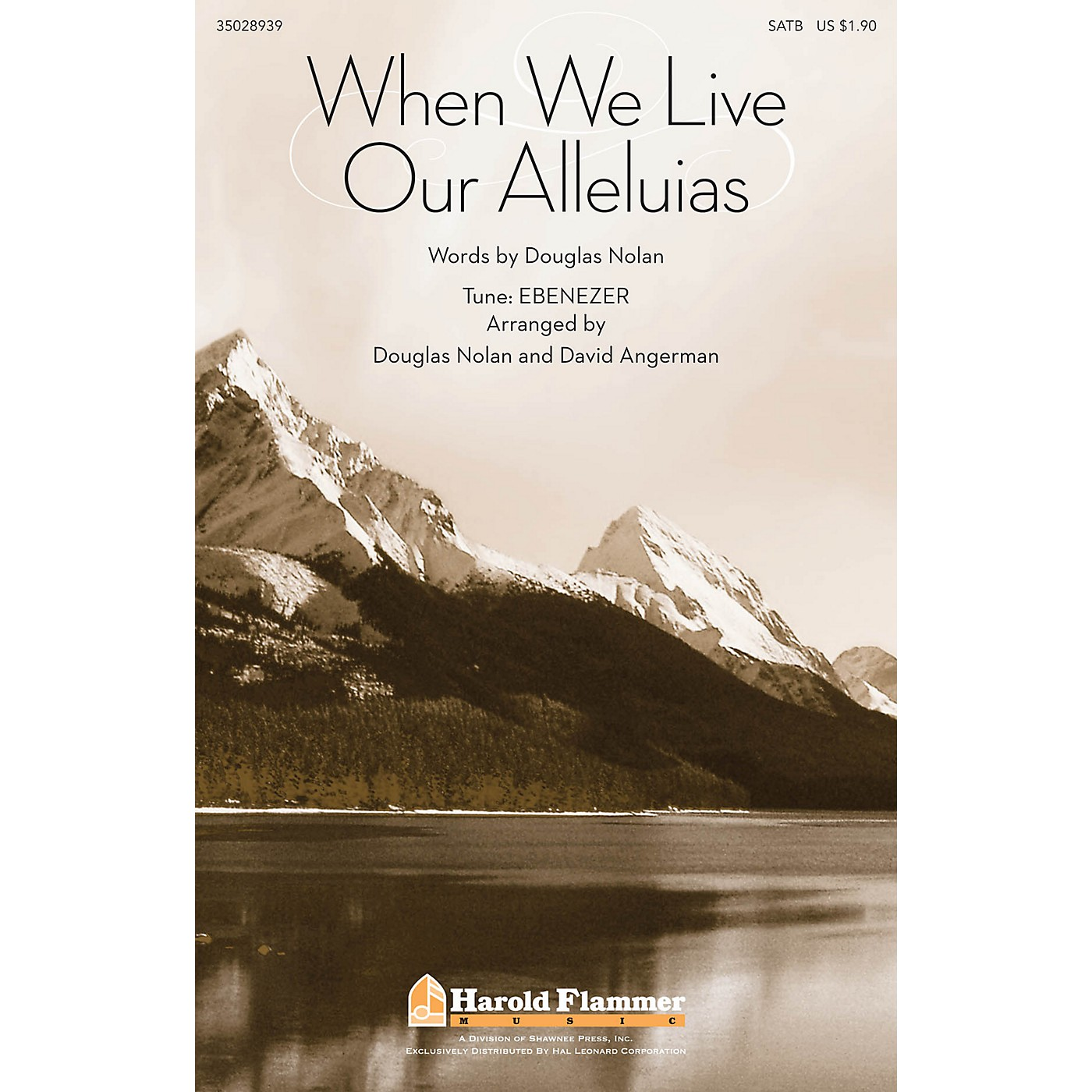 Shawnee Press When We Live Our Alleluias SATB composed by David Angerman thumbnail