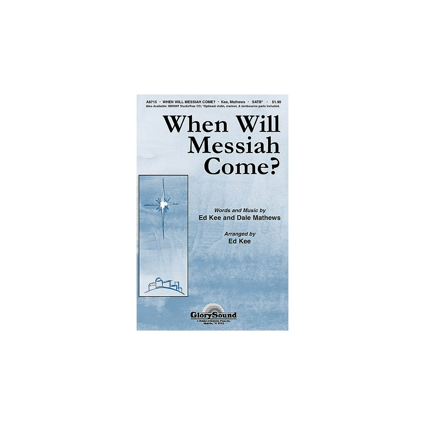 Shawnee Press When Will Messiah Come? SATB composed by Ed Kee thumbnail