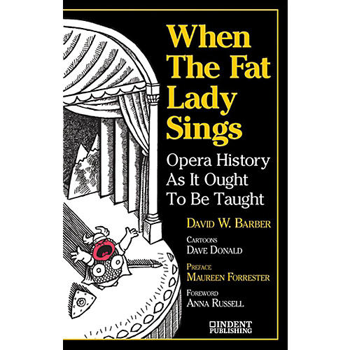 Alfred When the Fat Lady Sings:  Opera History as It Ought to Be Taught Book thumbnail