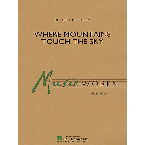 Hal Leonard Where Mountains Touch the Sky Concert Band Level 2 Composed by Robert Buckley thumbnail