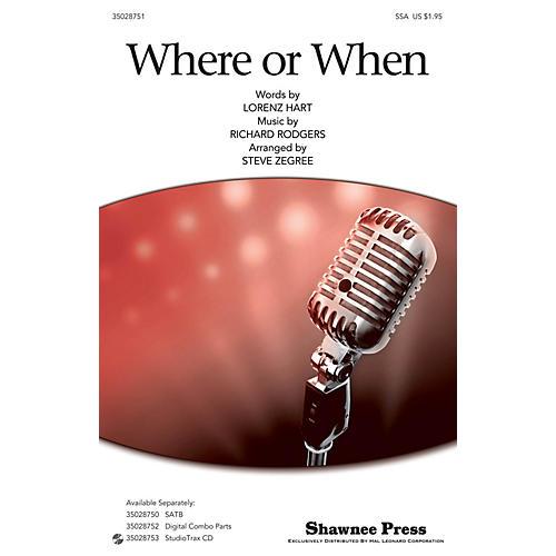 Shawnee Press Where Or When (SSA) SSA arranged by Steve Zegree thumbnail