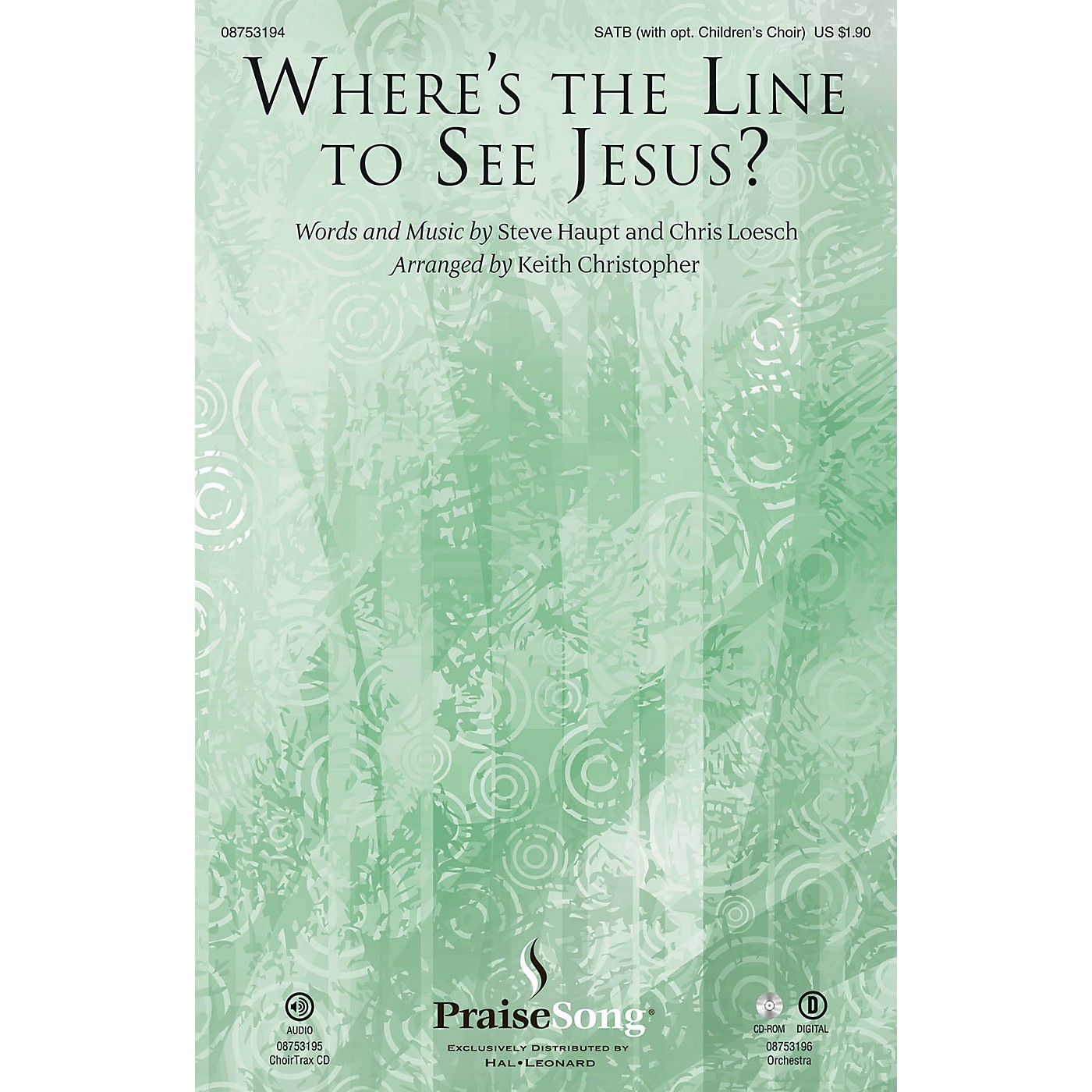 PraiseSong Where's the Line to See Jesus? SATB arranged by Keith Christopher thumbnail