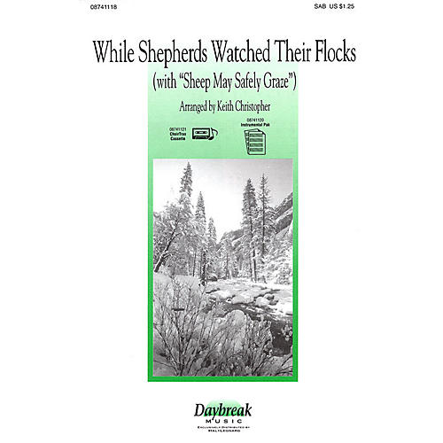 Daybreak Music While Shepherds Watched Their Flocks (with Sheep May Safely Graze) SAB arranged by Keith Christopher thumbnail