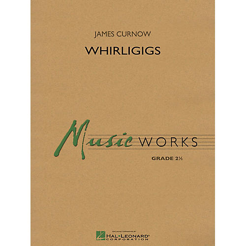 Hal Leonard Whirligigs Concert Band Level 2.5 Composed by James Curnow thumbnail