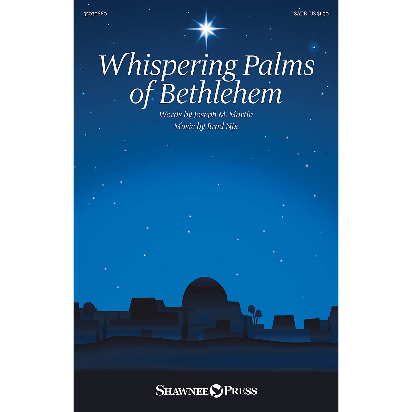 Shawnee Press Whispering Palms of Bethlehem SATB composed by Brad Nix thumbnail