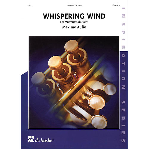 De Haske Music Whispering Wind Full Score Concert Band Level 4 Composed by Maxime Aulio thumbnail