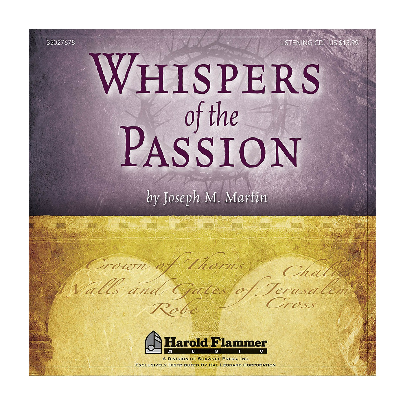 Shawnee Press Whispers of the Passion Listening CD composed by Joseph M. Martin thumbnail