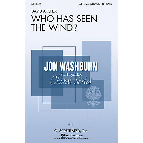 G. Schirmer Who Has Seen the Wind? (Jon Washburn Choral Series) SATB DV A Cappella composed by David Archer thumbnail
