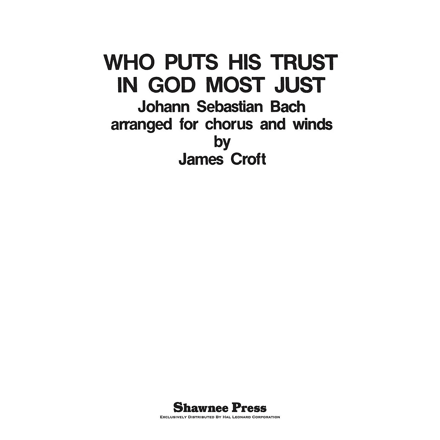 Shawnee Press Who Puts His Trust in God Most Just Concert Band Arranged by James Croft thumbnail